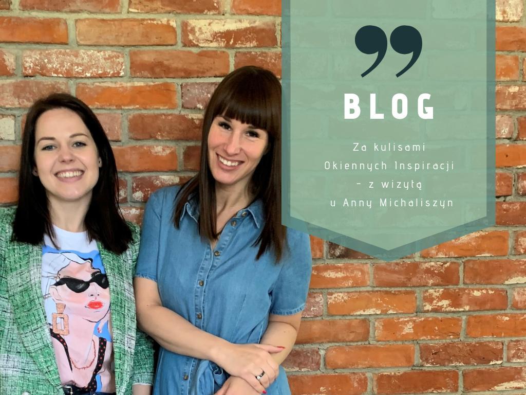 Za kulisami Okiennych Inspiracji – z wizytą u Anny Michaliszyn