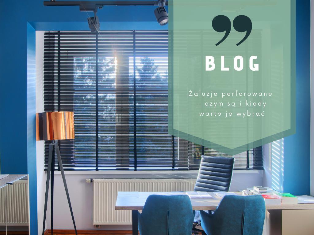 Żaluzje perforowane – czym są i kiedy warto je wybrać